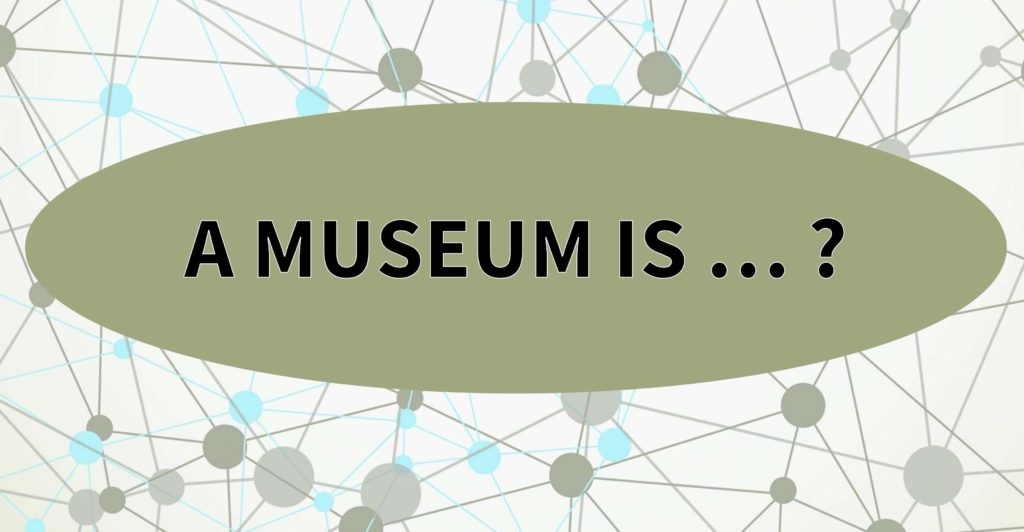 """Text """" a museum is ... ?"""" on graphic background"""