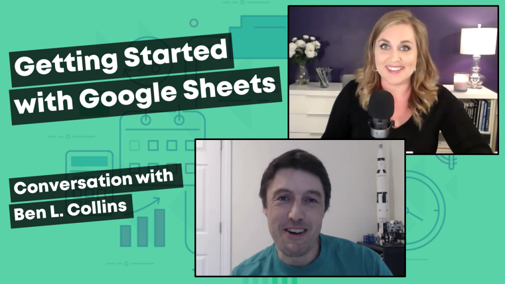 Getting Started with Google Sheets: Conversation with Ben L. Collins