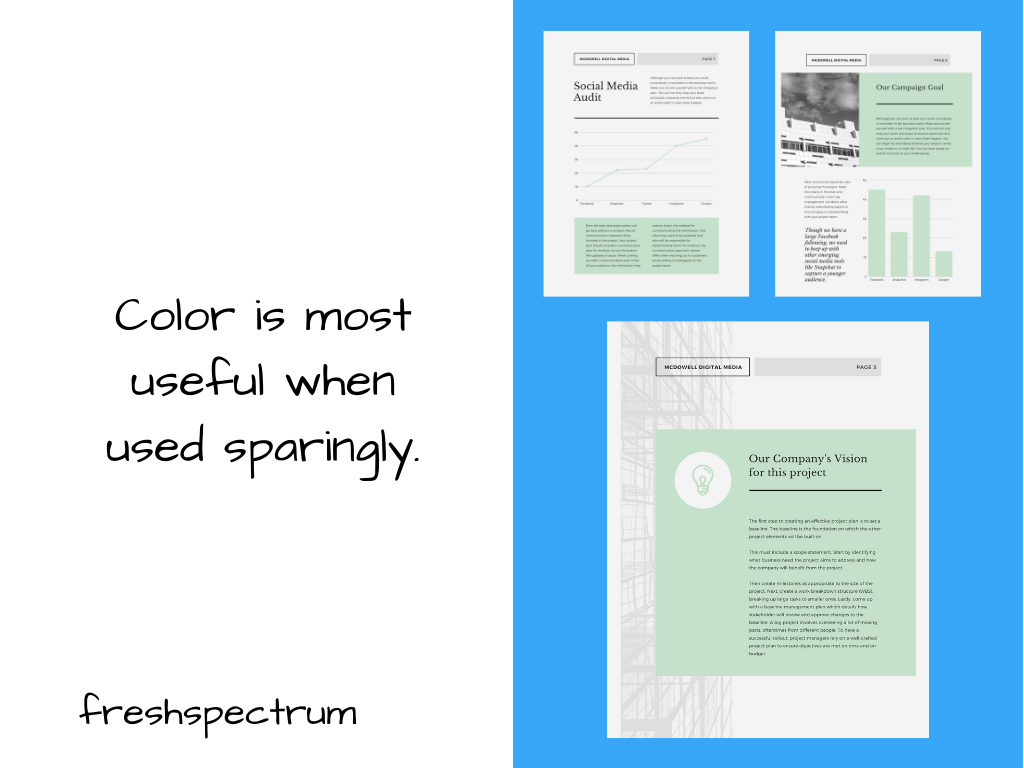 Color is most useful when used sparingly.