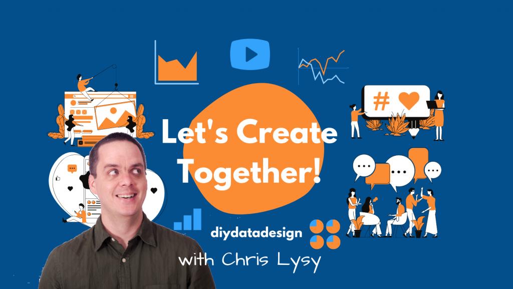 Let's create together. DiY Data Design.